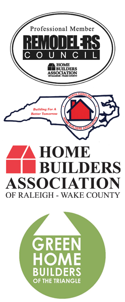 Member of the following associations - Remodelers Council, Home Builders Aossciation of Raleigh / Wake County, Green Home Builders of the Triangle, and North Carolina Home Builders Association